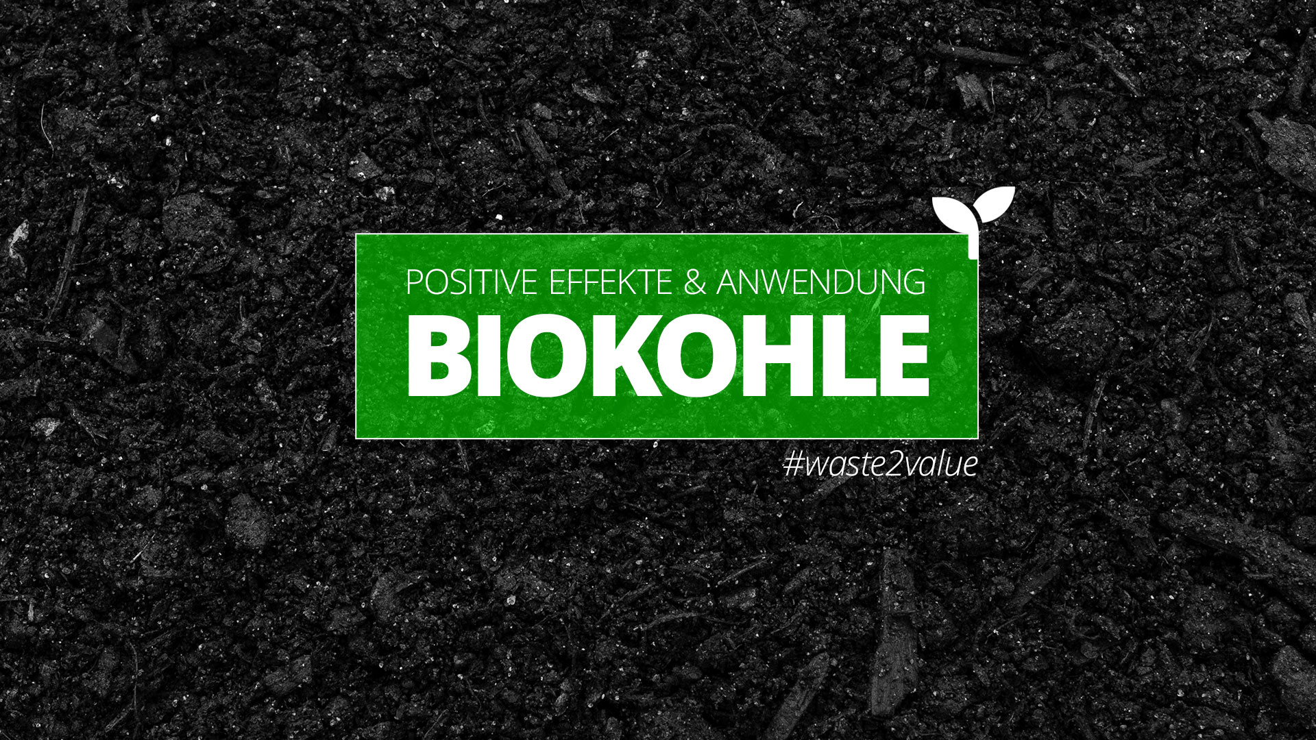 Pflanzenkohle & Biokohle: Positive Effekte